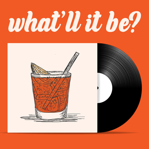 What'll It Be? Podcast Artwork Image