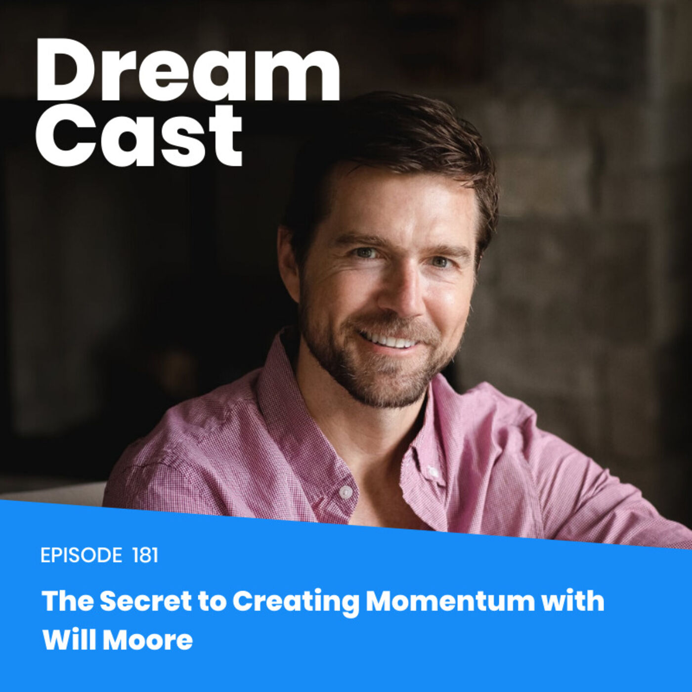 Ep: 180   The Secret to Creating Momentum with Wiliam Moore