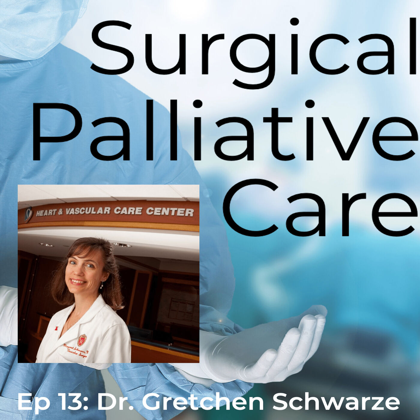 Dr. Gretchen Schwarze: Surgical Buy-In and Best Case/Worst Case