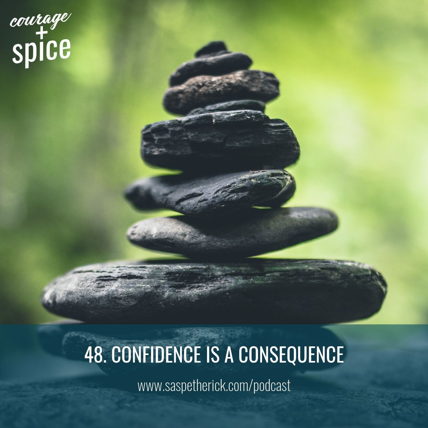 Confidence is a Consequence