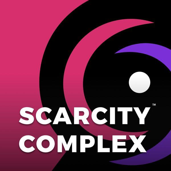 Scarcity Complex Podcast Artwork Image