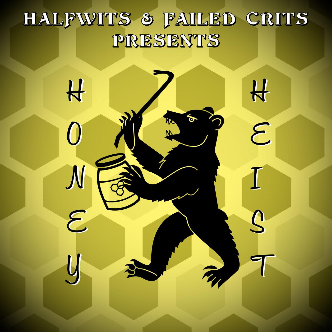 Bonus - Honey Heist!