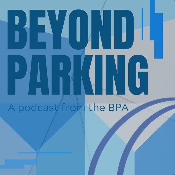 Beyond Parking  Podcast Artwork Image