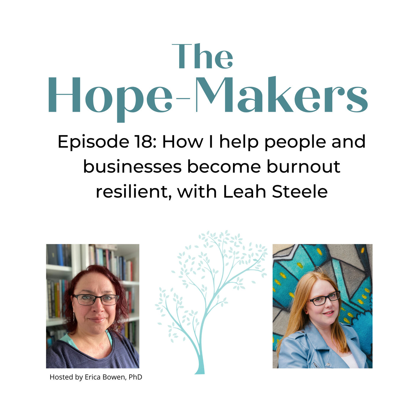 Episode 18. How I help people and businesses become burnout resilient, with Leah Steele