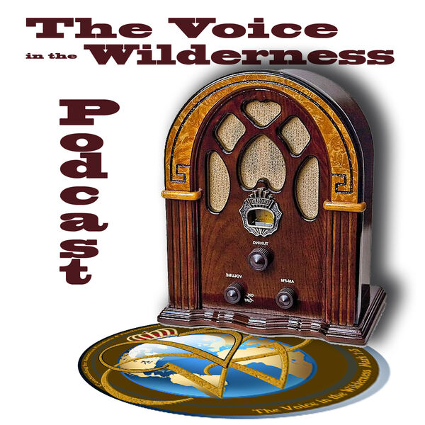 The Voice in the Wilderness Podcast Artwork Image