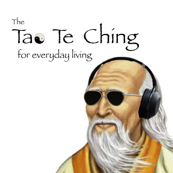 The Tao Te Ching for Everyday Living Podcast Artwork Image