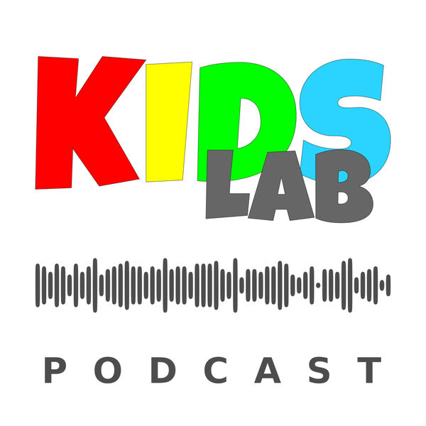 KidsLab - a podcast for parents and educators passionate about STEAM education Podcast Artwork Image