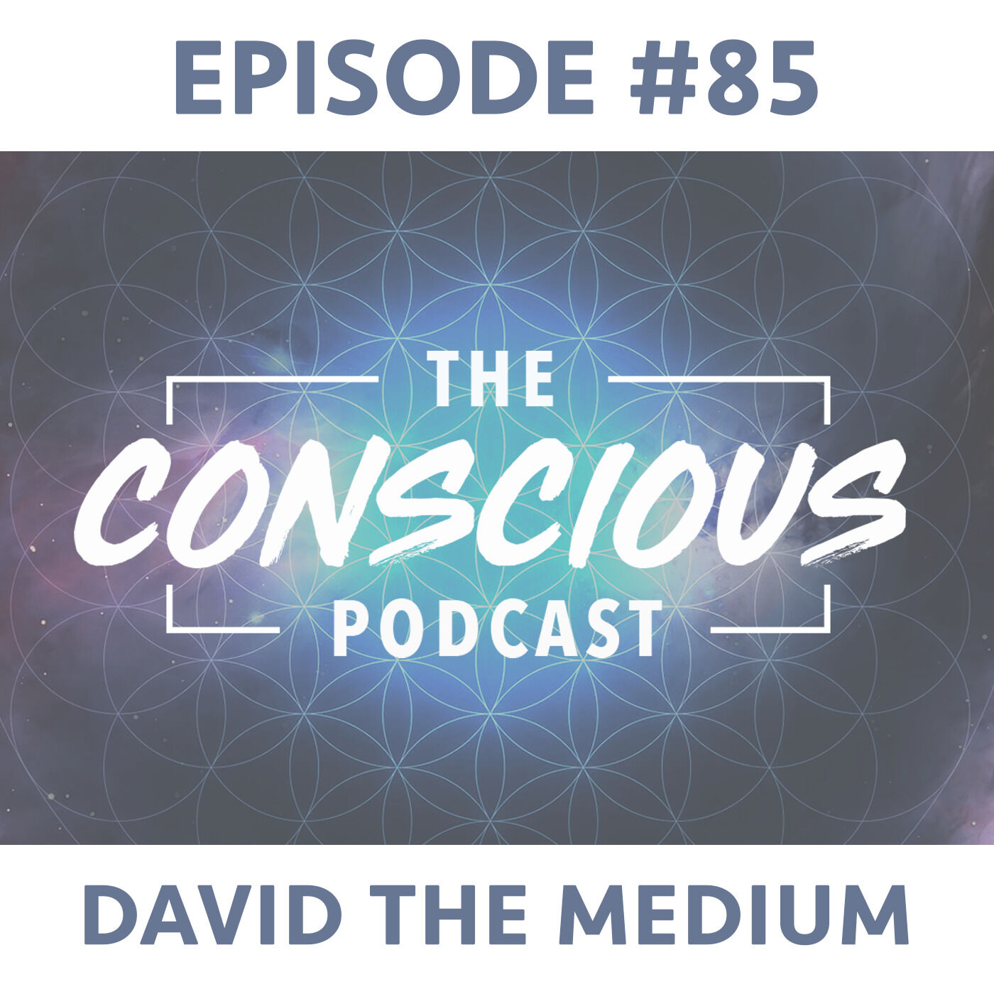 #85 - David The Medium on Self Awareness, Inner Peace & Owning Your Gifts.