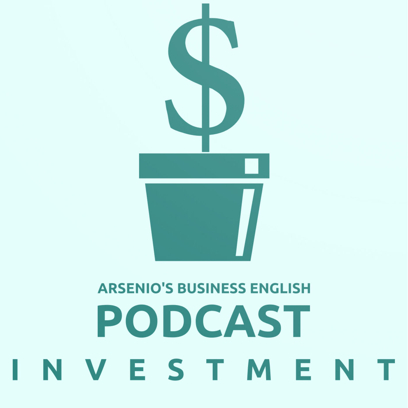 Arsenio's Business English Podcast | Season 6 | Investment | Introduction to Investment!