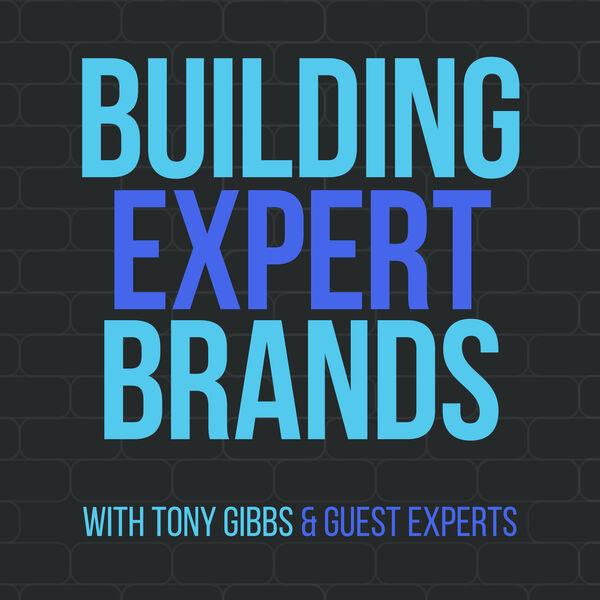 Building Expert Brands Podcast Artwork Image