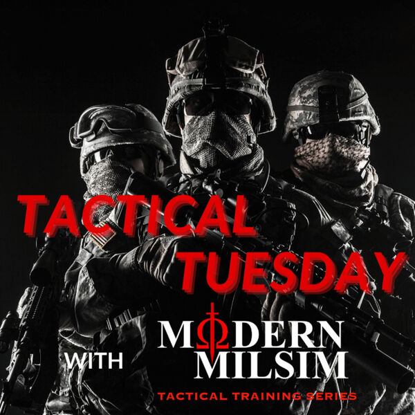 Tactical Tuesday with Modern Milsim Podcast Artwork Image