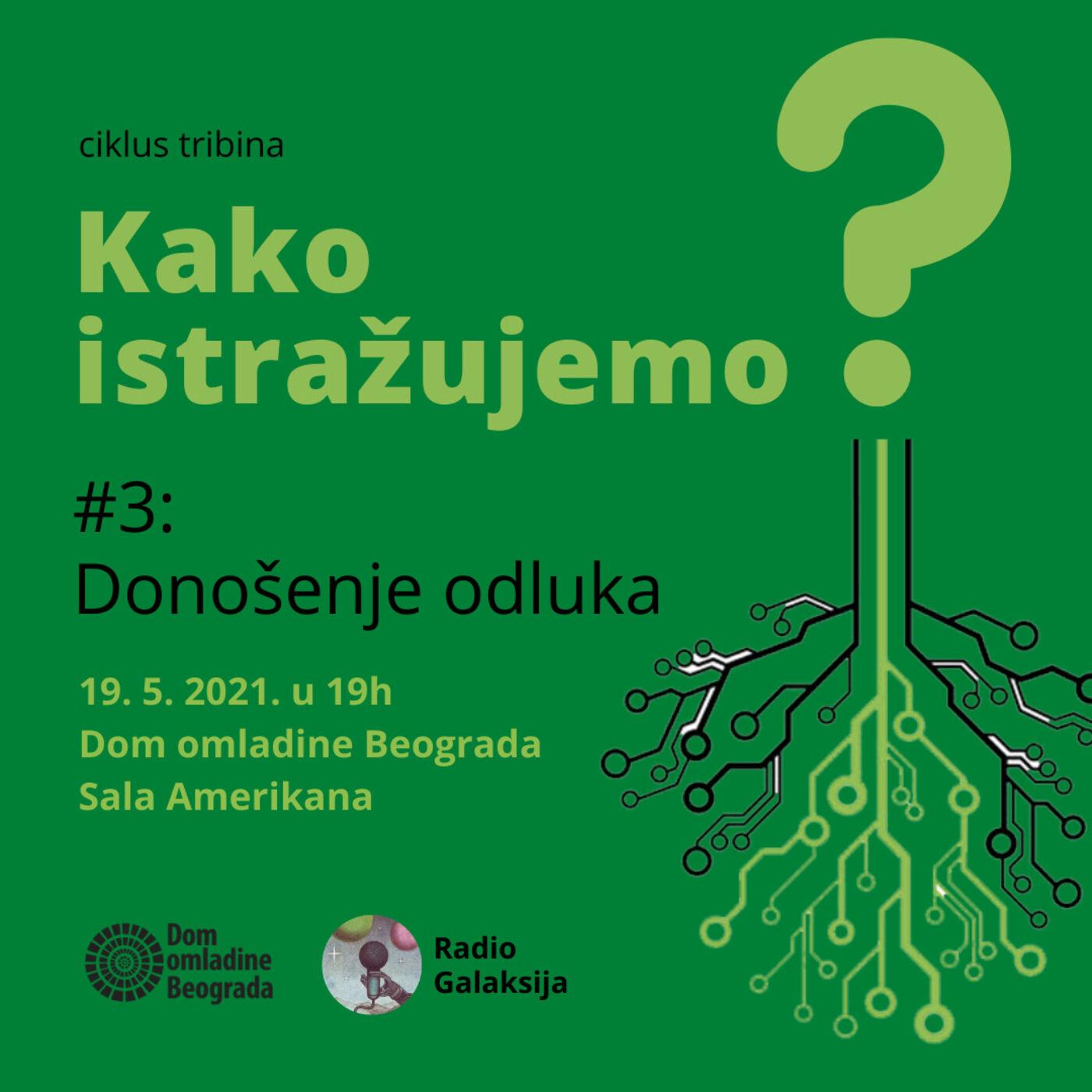Radio Galaksija / DOB tribina #3: Kako istražujemo donošenje odluka? (gošća: dr Kaja Damnjanović) [19-05-2021]