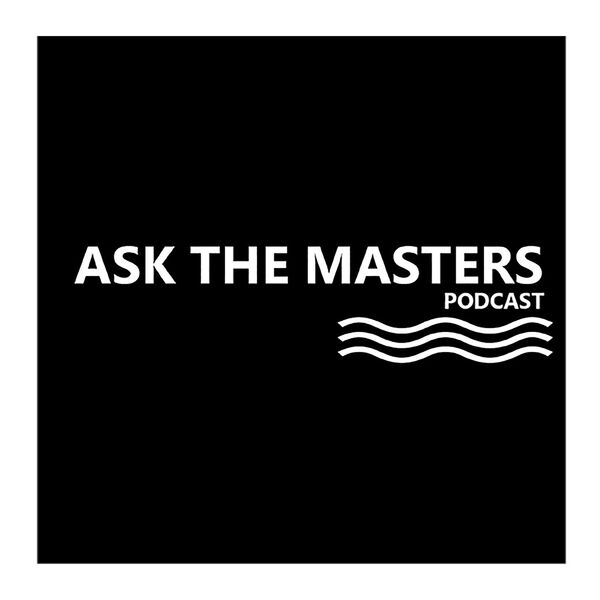 Ask The Masters Podcast Podcast Artwork Image