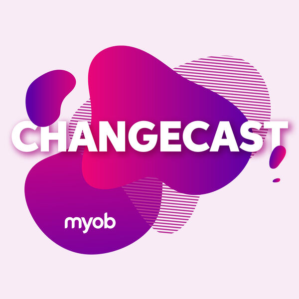 MYOB Changecast Podcast Artwork Image