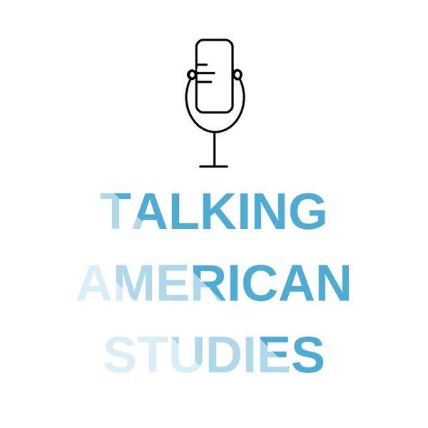 Talking American Studies Podcast Artwork Image