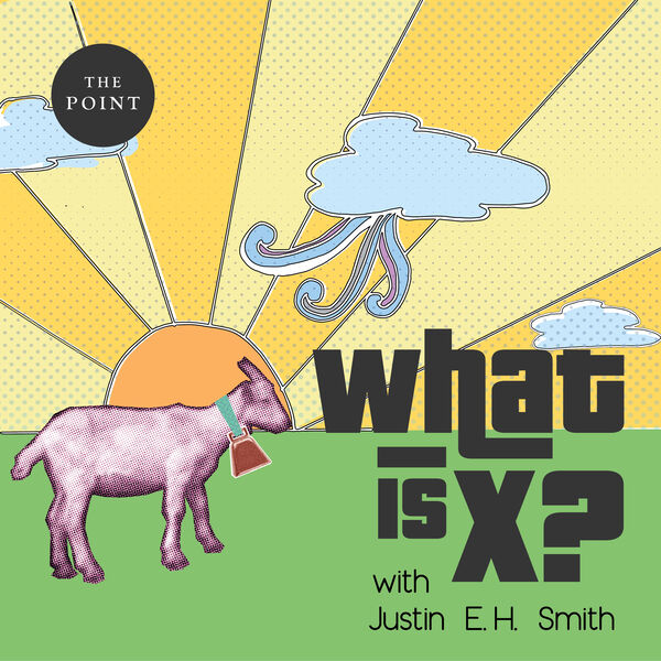 What Is X? Podcast Artwork Image