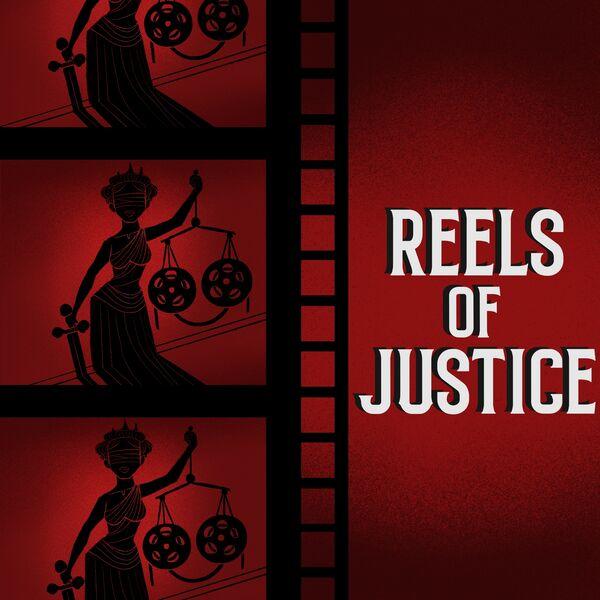 Reels of Justice Podcast Artwork Image