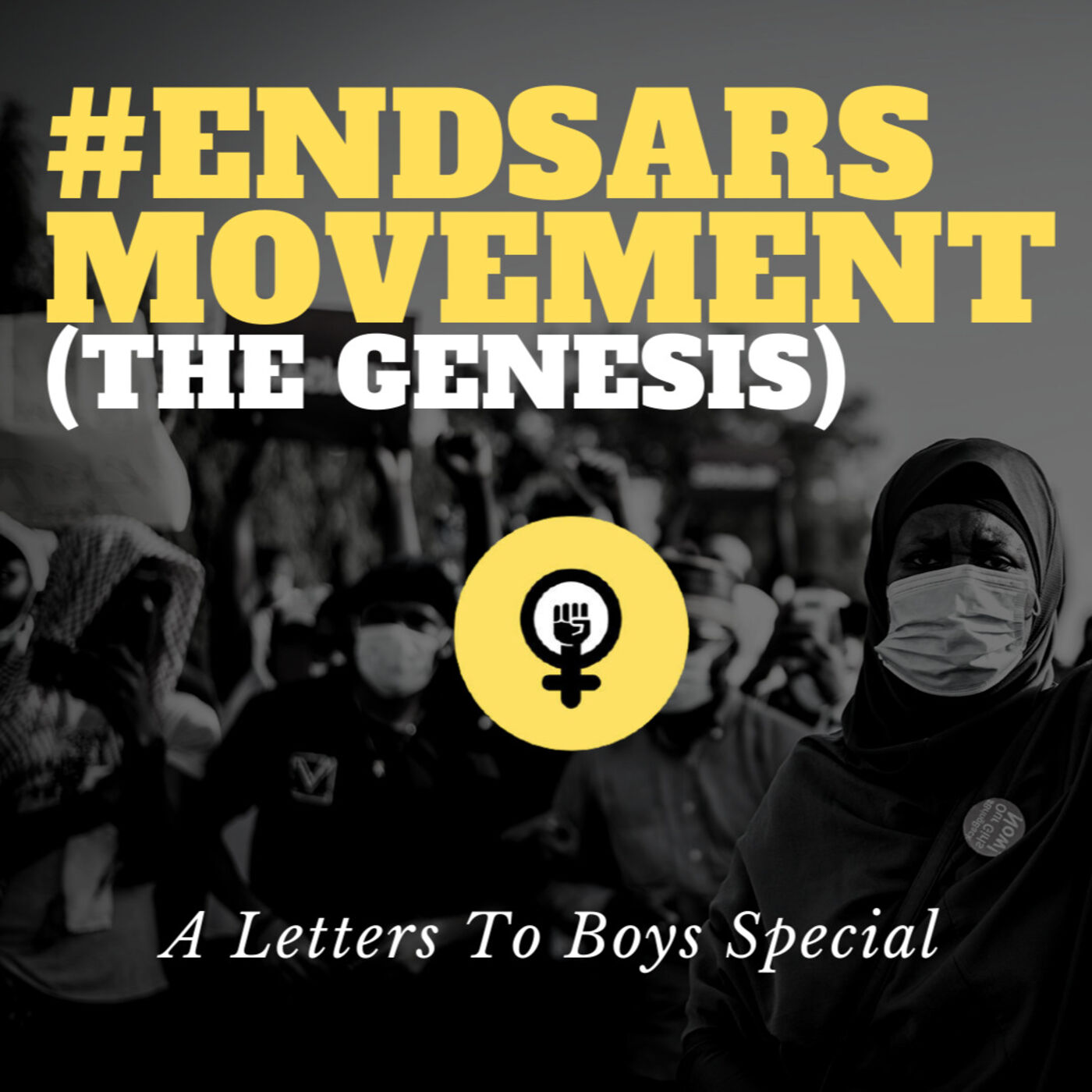 ENDSARS MOVEMENT: (THE GENESIS) | A Letters To Boys Special