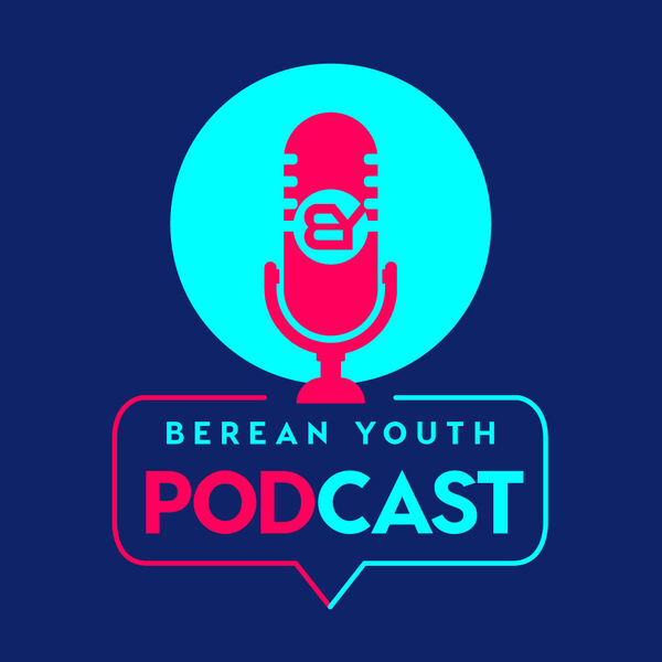 Berean Youth Podcast Podcast Artwork Image