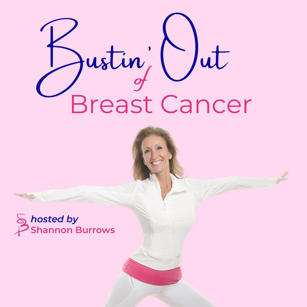 Bustin' Out of Breast Cancer Podcast Artwork Image