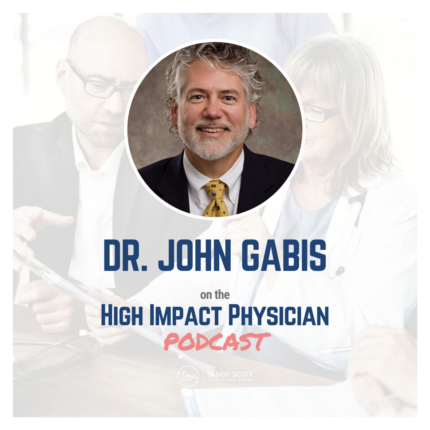 """Saying """"I Love You"""" to Patients, Resources for Physician Self-Governance, and Dealing with Embezzlement (Dr. John Gabis)"""