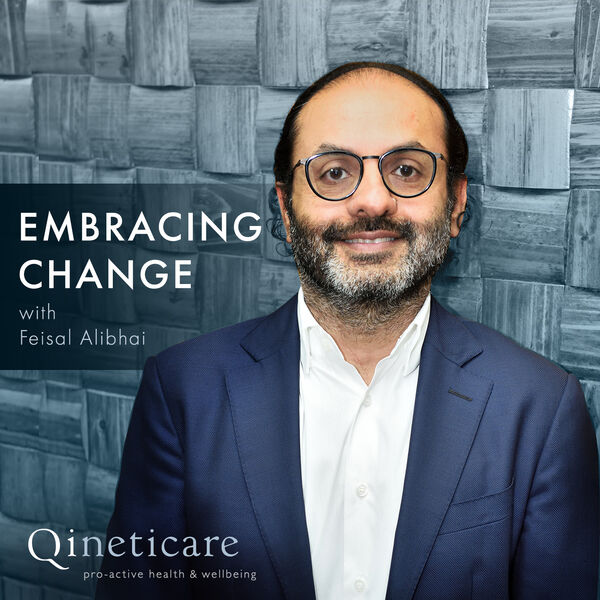 Embracing Change with Feisal Alibhai  Podcast Artwork Image