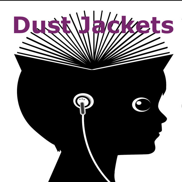 Dust Jackets: Conversations with Authors Podcast Artwork Image