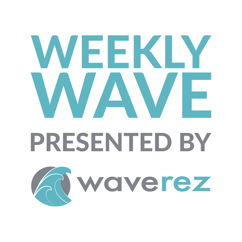 Weekly Wave presented by WaveRez
