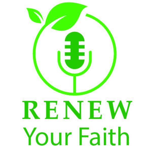 Renew Your Faith Podcast Artwork Image