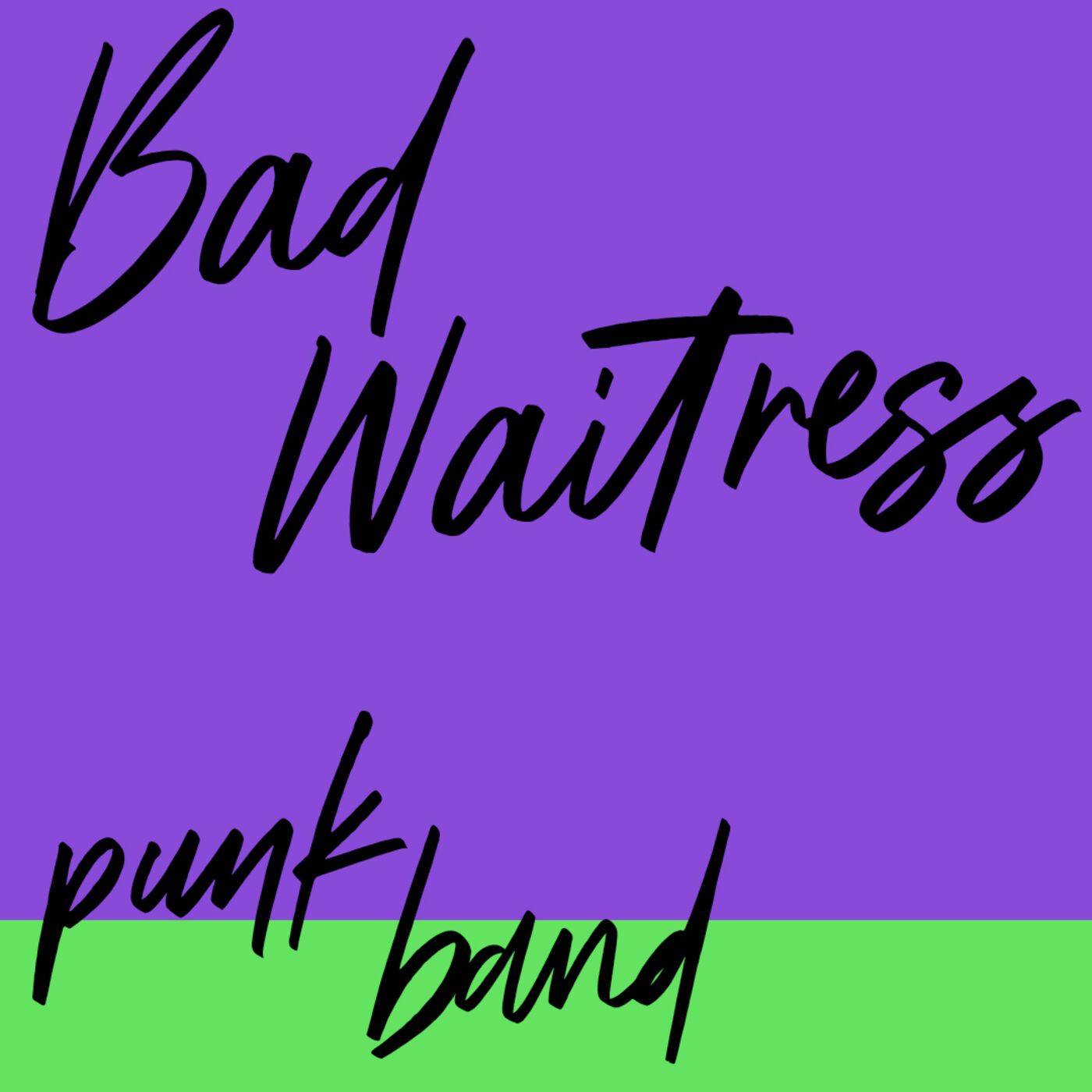 "#69: Punk Band: Bad Waitress: ""Shut the F**k up, Ryan!"""