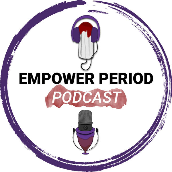 Empower Period - transforming period fear into freedom Podcast Artwork Image