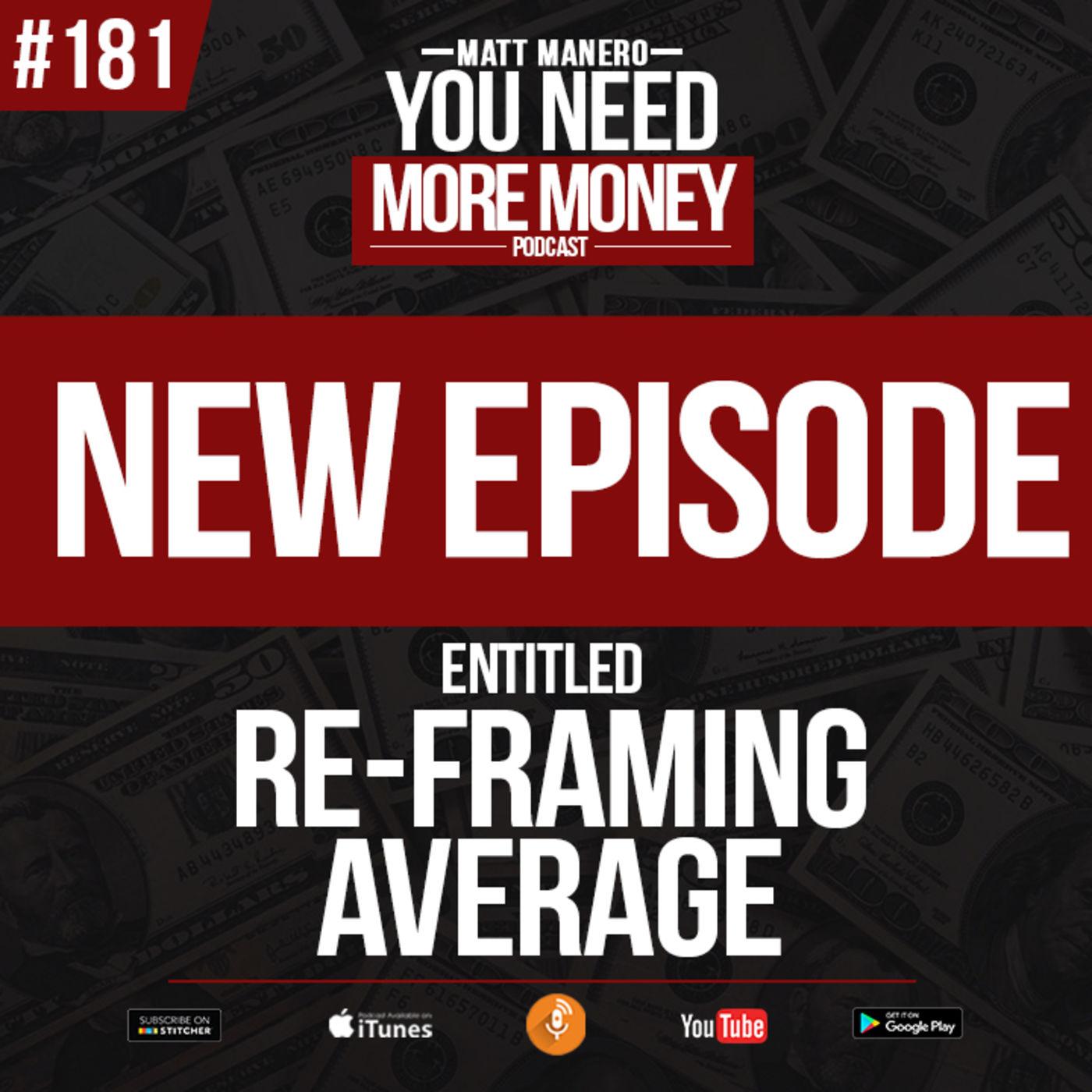 #181 RE-FRAMING AVERAGE with host Matt Manero