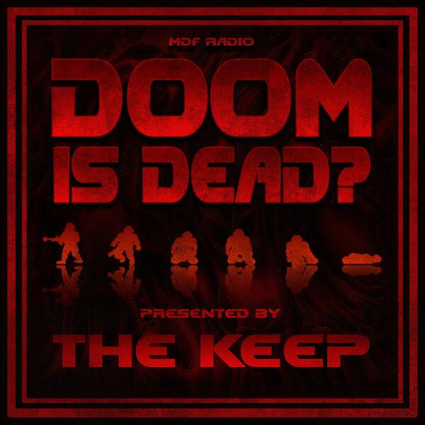 Doom Is Dead? Podcast Artwork Image