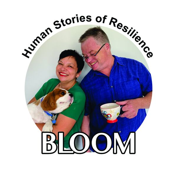 Bloom: Human Stories of Resilience  Podcast Artwork Image