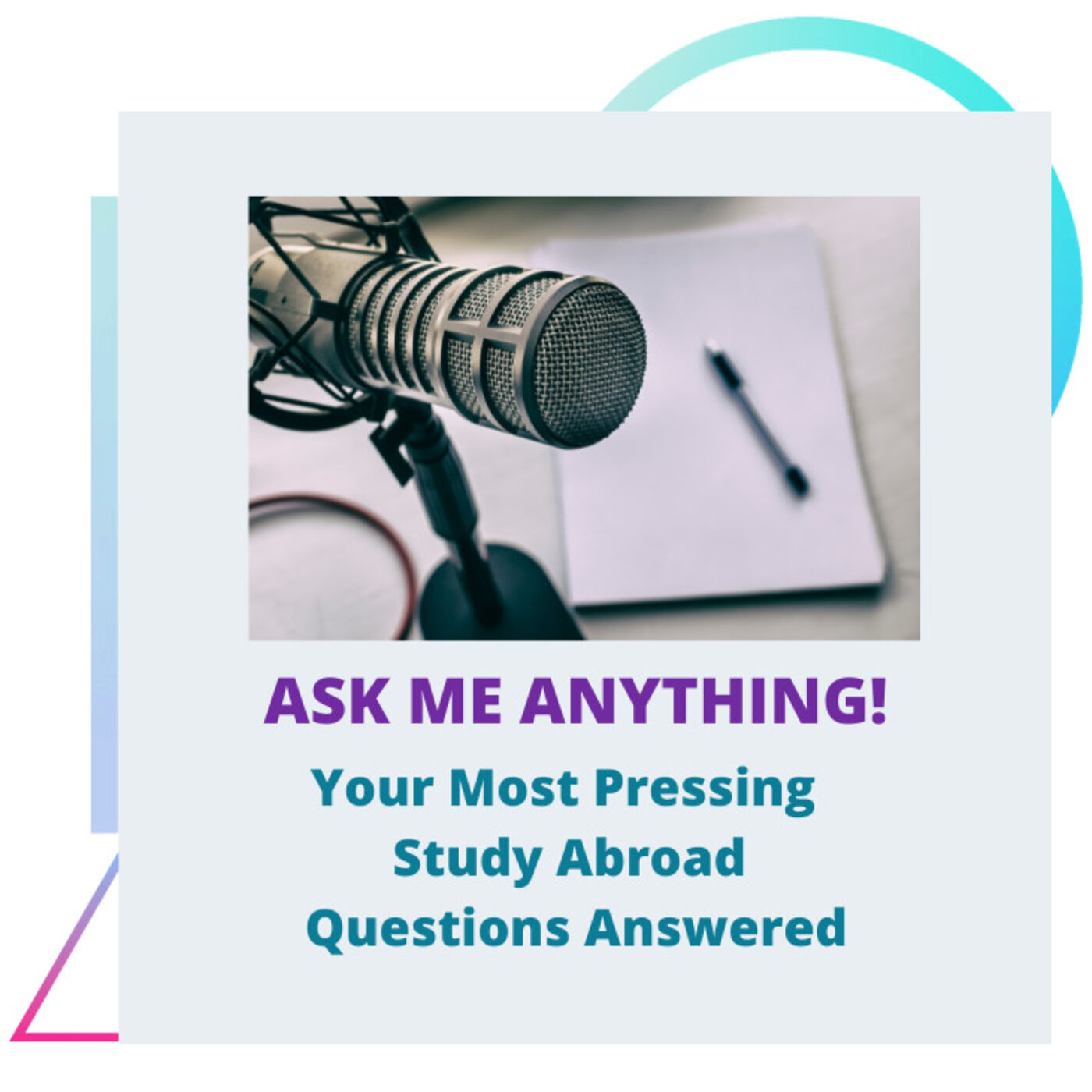 Season 2 - #8: Ask Me Anything! Your Study Abroad Questions Answered