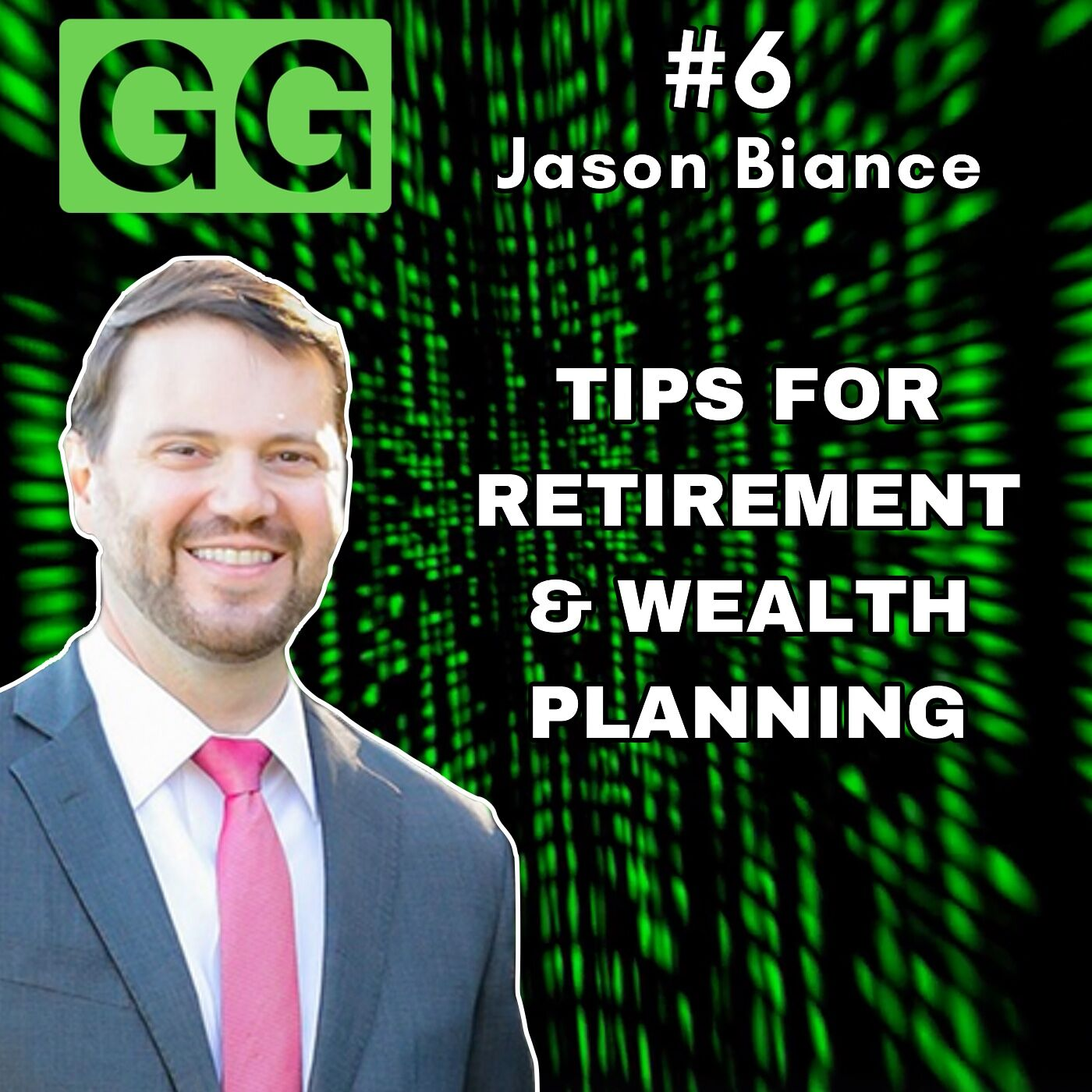 #6 - Jason Biance: Tips for Retirement and Wealth Planning
