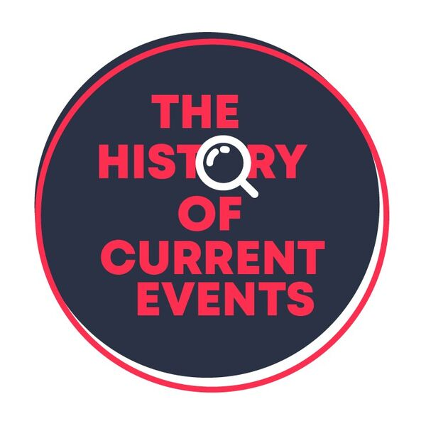The History of Current Events Podcast Artwork Image