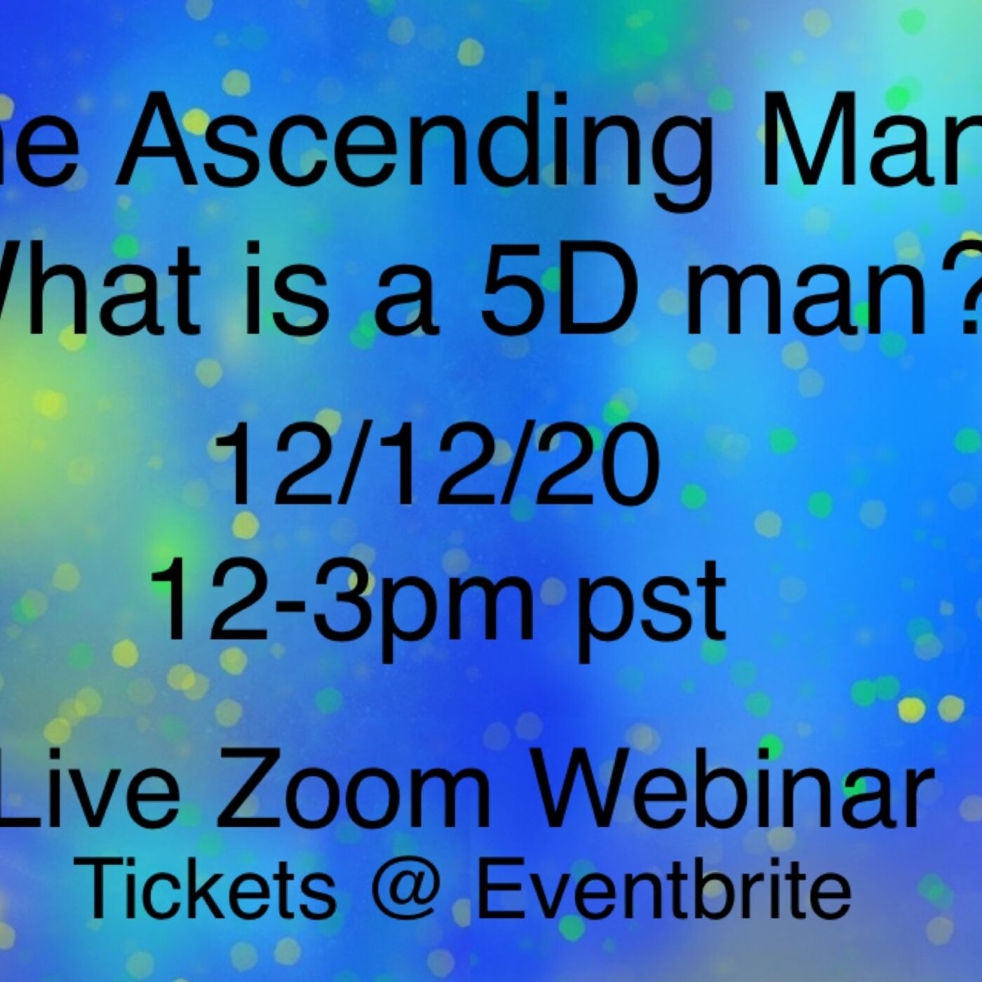 """The Ascending Man"", What is a 5D man, Webinar Promo"