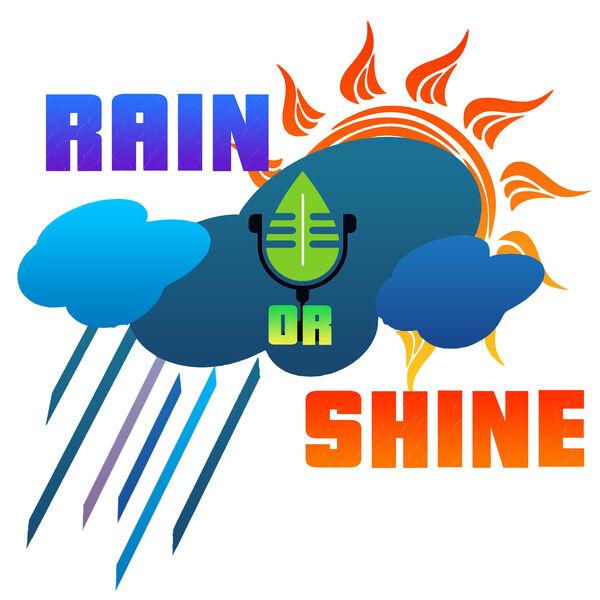 Come Rain or Shine Podcast Artwork Image