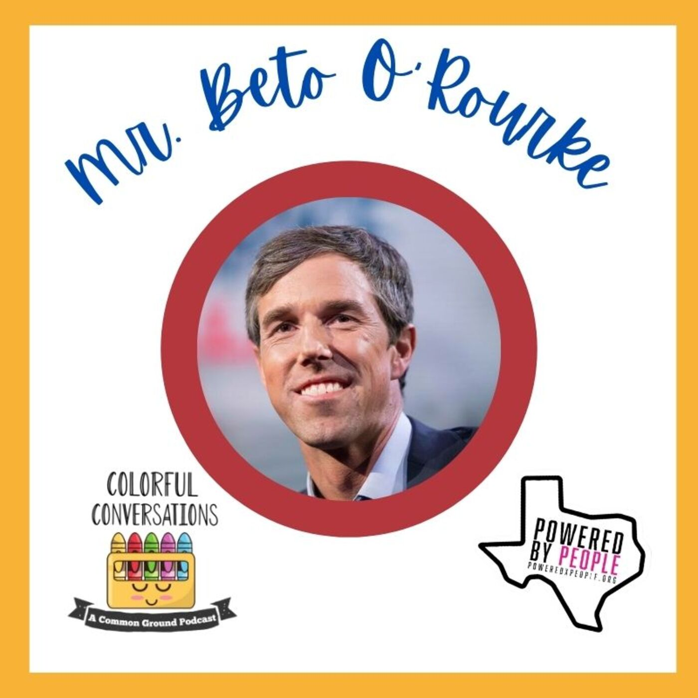 A Colorful Conversation with Mr. Beto O'Rourke