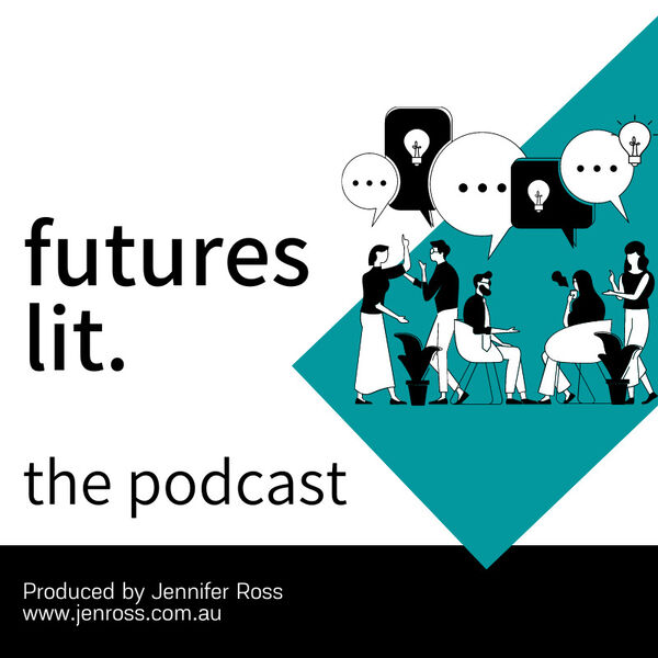 Futures Lit with Jen Ross Podcast Artwork Image