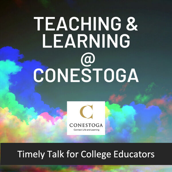 Teaching and Learning @ Conestoga  Podcast Artwork Image