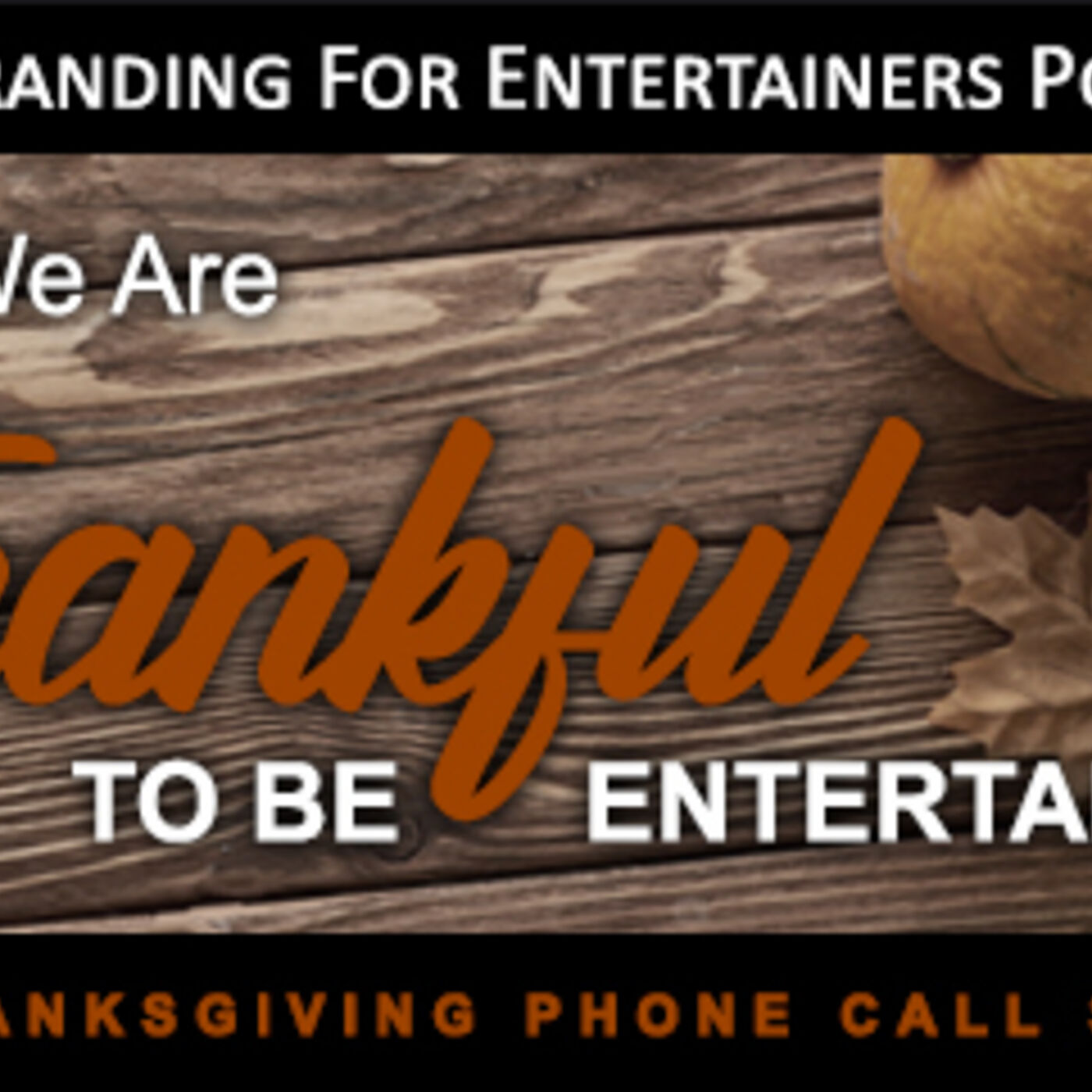BFE EP07: Why We Are Thankful To Be Entertainers