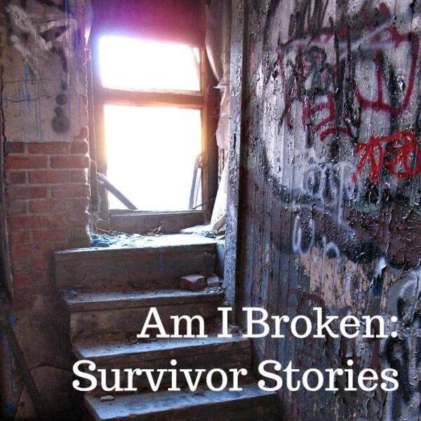 Am I Broken: Survivor Stories Podcast Artwork Image