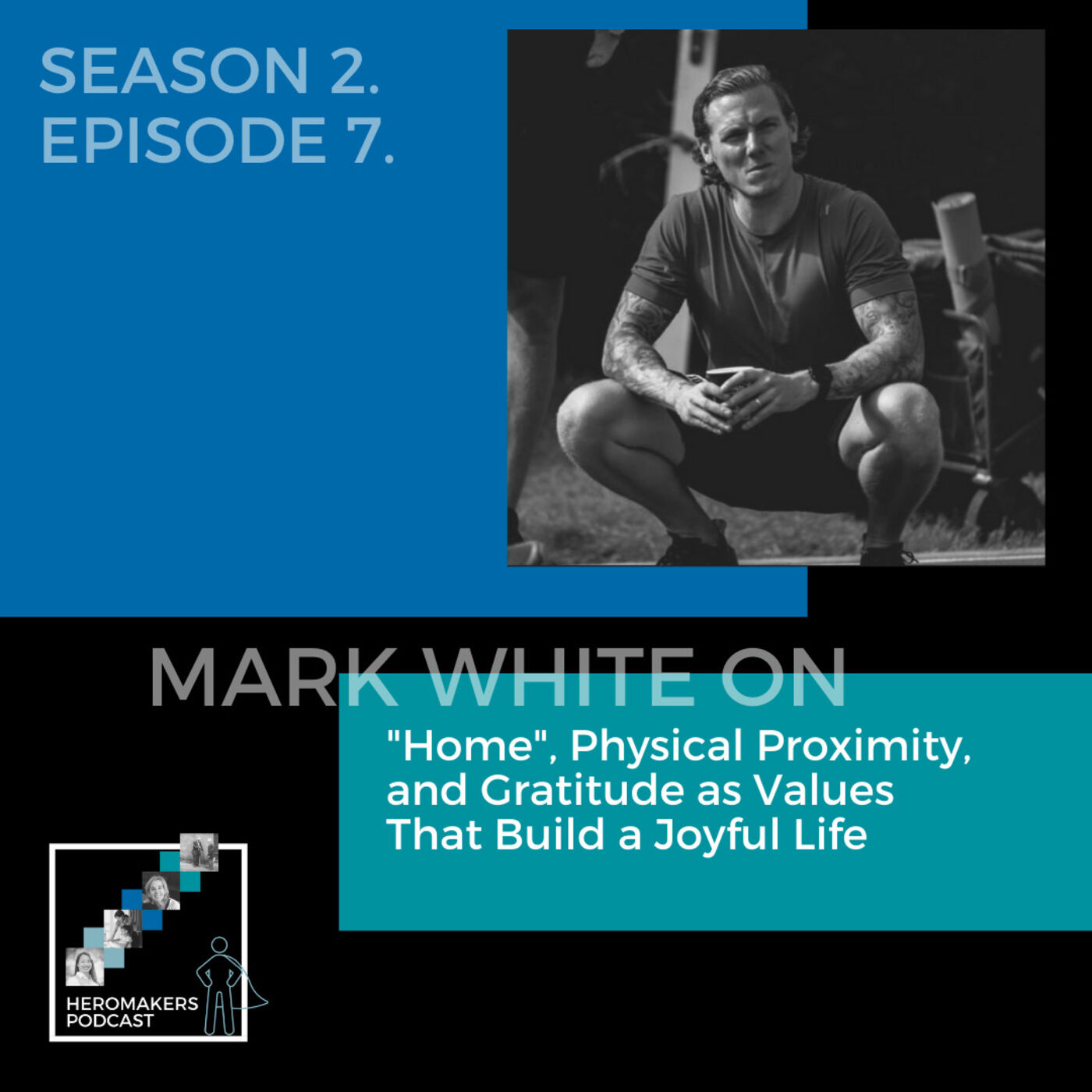 "Mark White on ""Home"", Physical Proximity, and Gratitude as Values That Build a Joyful Life"