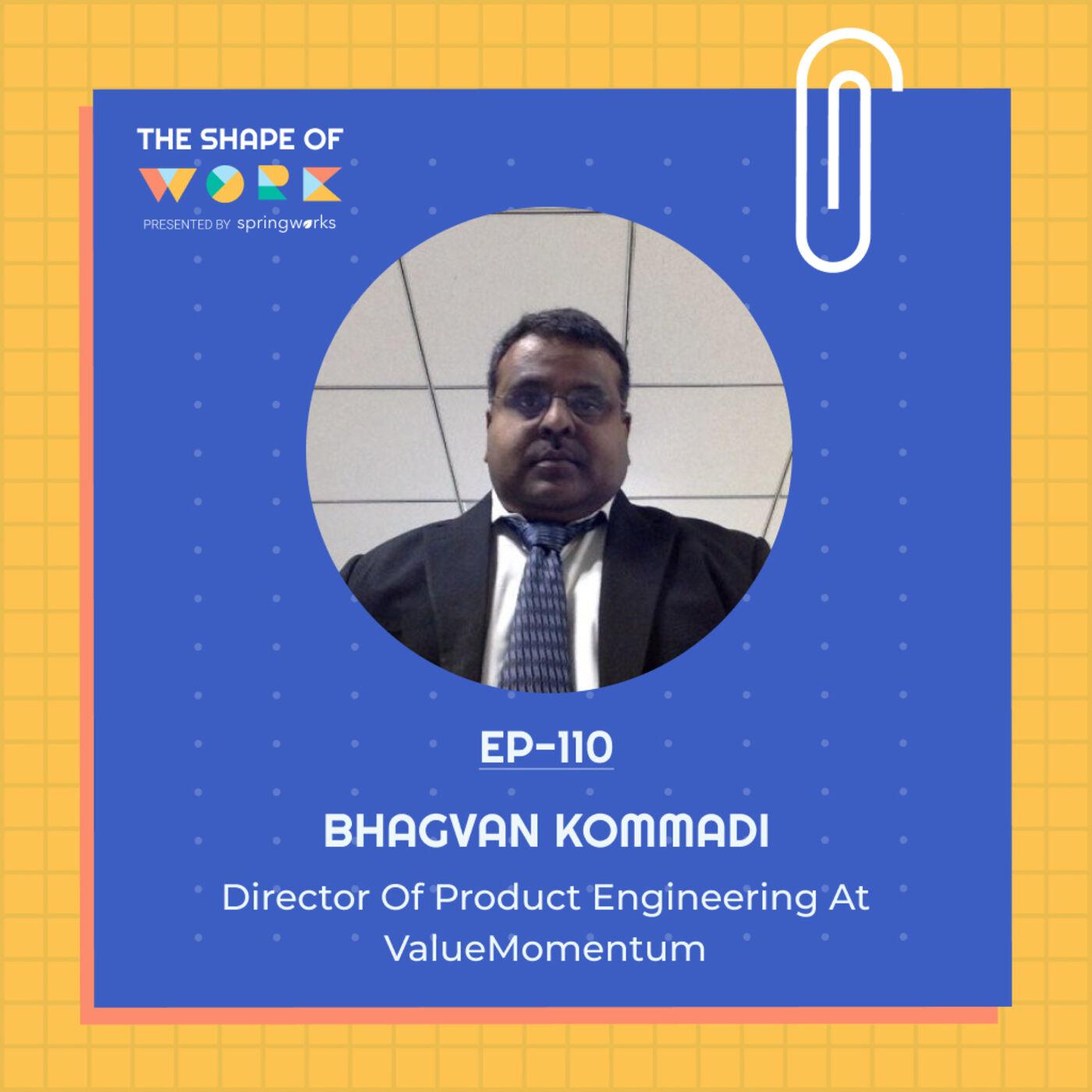 #110: Bhagvan Kommadi on digital transformation, communication in the new normal