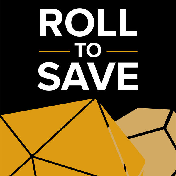 Roll to Save Podcast Artwork Image