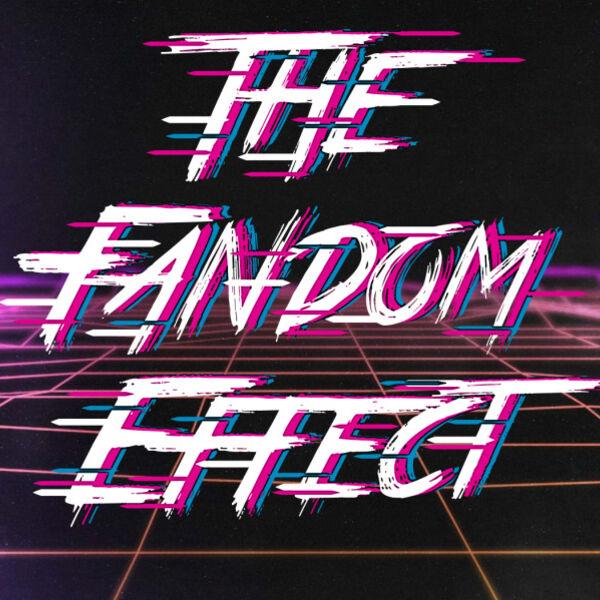 The Fandom Effect Podcast Artwork Image