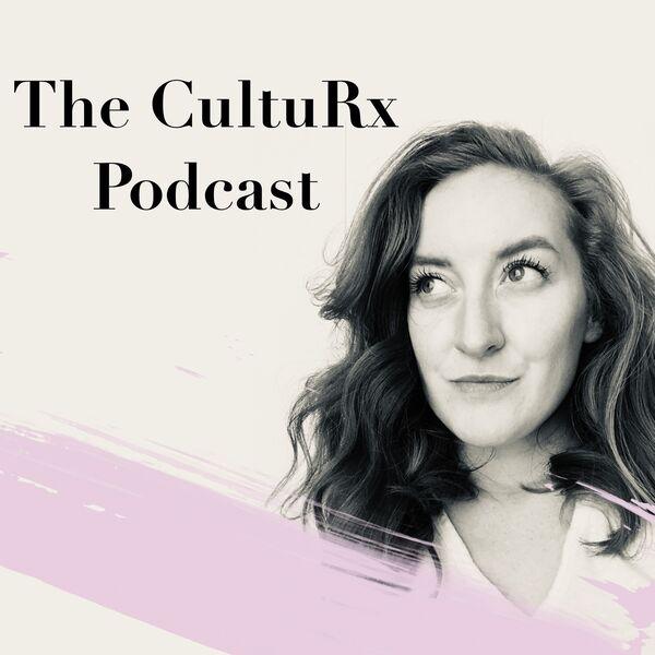 The CultuRx Podcast Podcast Artwork Image