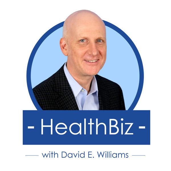 HealthBiz with David E. Williams Podcast Artwork Image